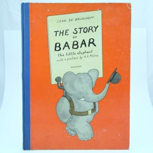 The Story of Babar First Edition by Jean De Brunhoff Preface by A. A. Milne