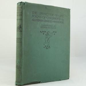 The Springtide of Life by Swinburne: Arthur Rackham 1st edition