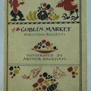 GGoblin Market by C. Rossetti, illus by A. Rackham