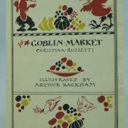 Goblin Market by C. Rossetti, illus by A. Rackham