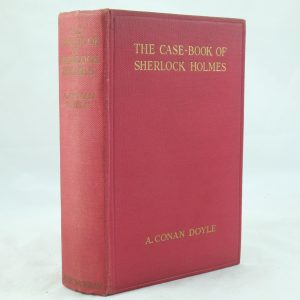The Case-Book of Sherlock Holmes by Sir Arthur Conan-Doyle First Edition