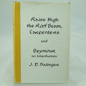 Raise High the Roof Beam Carpenters and Seymour an Introduction by T S Eliot