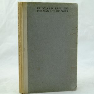 Rudyard Kipling The Man and His Work by Cecil Charles
