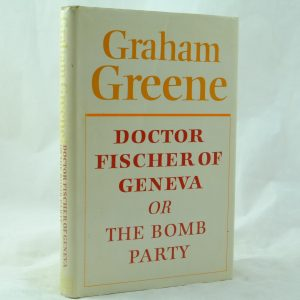 Graham Greene Doctor Fischer of Geneva