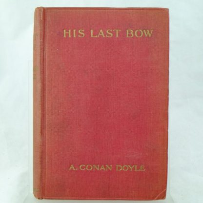 His Last Bow Some Reminiscences of Sherlock Holmes by Arthur Conan Doyle