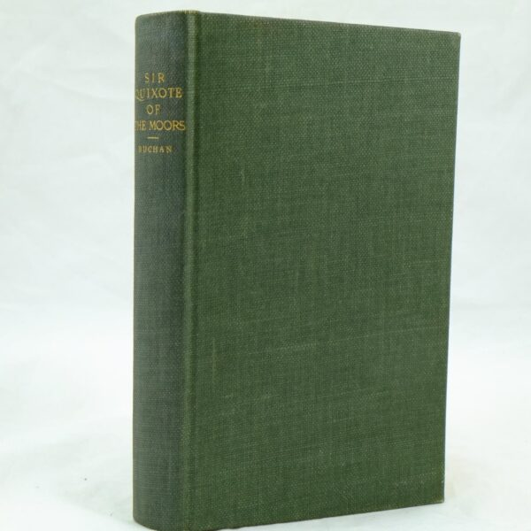 Sir Quixote of the Moors by John Buchan 1st (1)