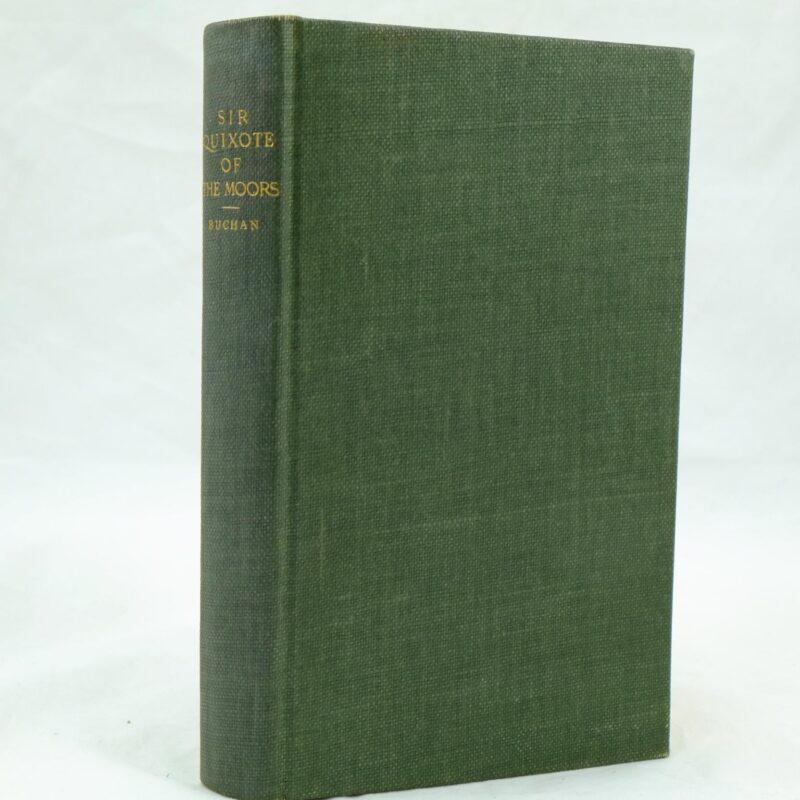 Sir Quixote of the Moors by John Buchan 1st