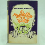 The Doctor is Sick by anthony burgess