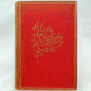 Alices Adventures Underground by Lewis Carroll 1st