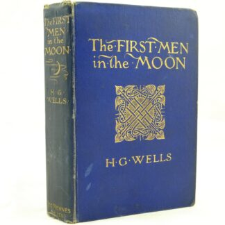 The First Men in the Moon by H G Wells 1st